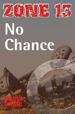 Zone 13 - No Chance by david Orme