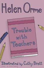 Trouble with teachers by Helen Orme