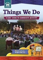 Things we do - A kids guide to community activity by Eachelle Kreisman