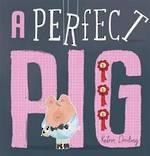 A Perfect Pig (Hardback)