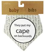 Baby Talk Bib - They Put My Cape on Backwards