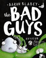 The Bad Guys Episode 6: Alien vs Bad Guys