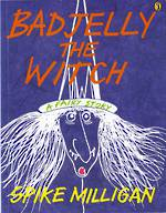 Badjelly the Witch A Fairy Story