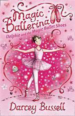 Magic Ballerina #1 Delphie and the Magic Ballet Shoes