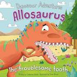 Dinosaur Adventures: Allosaurus - The Troublesome Tooth