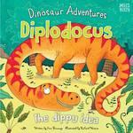 Dinosaur Adventures: Diplodocus - The Dippy Idea
