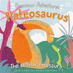 Dinosaur Adventures: Plateosaurus - The Selfish Dinosaurs