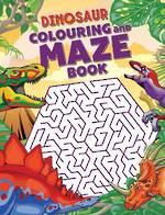 Dinosaur Colouring and Maze Book