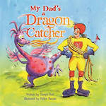 My Dad's a Dragon Catcher