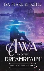 Dreamweavers #1Awa And The Dreamrealm