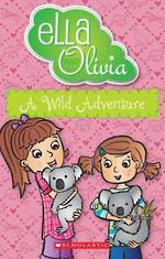 Ella and Olivia #21 A Wild Adventure