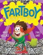 Fartboy #6 Booger Butt Boogie