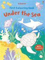 Usborne First Colouring Book Under the Sea With Stickers