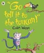 Go Tell It To The Tucan
