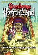 Goosebumps Horror Land #10 Help! We Have Strange Powers