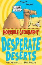 Horrible Geography Desperate Deserts