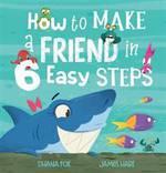 How to Make a Friend in 6 Easy Steps (Hardback)