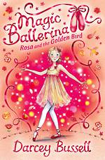 Magic Ballerina #8 Rosa and the Golden Bird