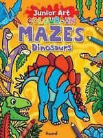 Junior Art Colour-In Mazes Dinosaurs