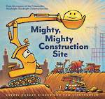 Mighty, Mighty Construction Site (hardback)