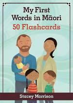 My First Words in Maori 50 Flashcards