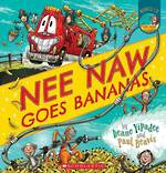 Nee Naw Goes Bananas