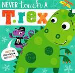 Never Touch a T.rex