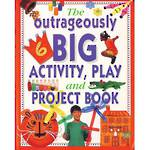 Outrageously Big Activity, Play and Project Book