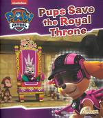 Paw Patrol Pups Save The Royal Throne