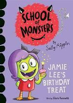 School Of Monsters Jamie Lee's Birthday Treat