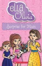 Ella and Olivia #29 Surprise for Mum
