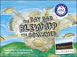 The Day Dad Blew Up the Cowshed