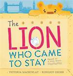 The Lion Who Came to Stay (Hardback)