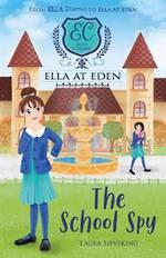 Ella At Eden The School Spy