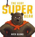 The Very Super Bear (Hardback)