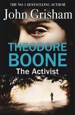 Theodore Boone: The Activist : Theodore Boone 4