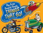 My First Board Book - Things That Go by Donovan Bixley