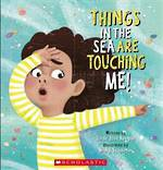 Things in the Sea are Touching Me!