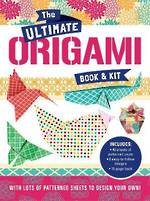 Ultimate Origami Book & Kit