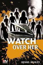 Watch Over Her by Dennis Hamley