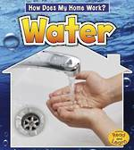 How does my home work? Water