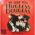 We Love You Hugless Douglass