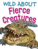 Wild About Fierce Creatures