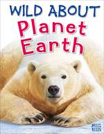 Wild About Planet Earth