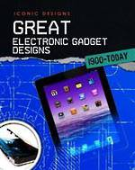 Iconic Designs Great Electronic Gadget Designs 1900 - Today by Ian Graham