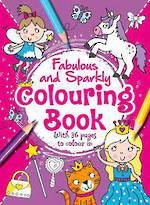 Fabulous and Sparkly Colouring Book