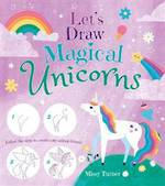 Let's Draw Magical Unicorns